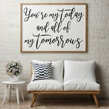 Bedroom/Lounge Picture/print/sign - 'you're my today and all of my tomorrows'