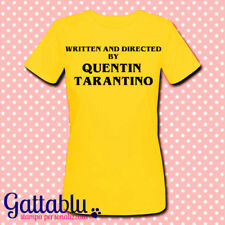 T-shirt donna Written and Directed by Quentin Tarantino, personalizzabile!