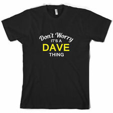 Don' T Worry It's a Dave Thing! Hombre Camiseta - Familia - Personalizado Nombre
