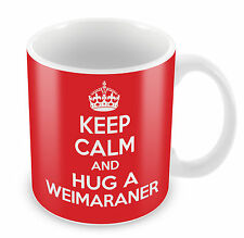 KEEP CALM and HUG a Weimaraner - Coffee Cup Gift Idea for Dog lover