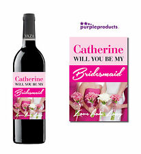 PERSONALISED BE MY BRIDESMAID WINE, CHAMPAGNE or BEER/CIDER BOTTLE LABEL