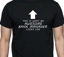 AWESOME BANK MANAGER T SHIRT XMAS GIFT PRESENT financial analyst branch manager
