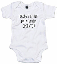 DATA ENTRY OPERATOR BODY SUIT PERSONALISED DADDYS LITTLE BABY GROW GIFT