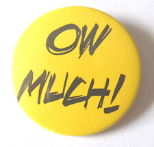 Ow Much Badge, big Yorkshire button badge, Barnsley war cry