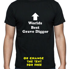 PERSONALISED WORLDS BEST GRAVE DIGGER T SHIRT BIRTHDAY GIFT