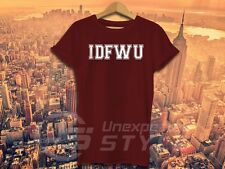 IDFWU T-shirt BIG SEAN Hip Hop Rap TESTO BAMBINO ACIDO IO NO F K CON YOU t-shirt