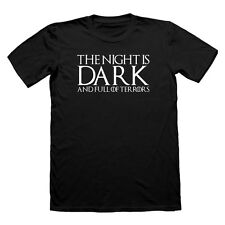 THE NIGHT IS DARK AND FULL OF TERRORS NIGHTS WATCH T SHIRT GAME OF THRONES TEE