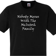 MCINTOSH FAMILY GIFT NOBODY MESSES WITH THE MCINTOSH FAMILY T SHIRT