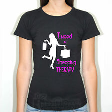 T-SHIRT SLIM FIT MAGLIETTA DONNA I NEED SHOPPING THERAPY IRONIC FASHION FUN IN