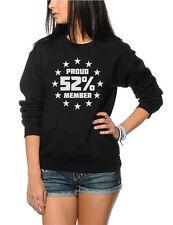 Proud Member of the 52% Brexit Referendum Youth & Womens Sweatshirt