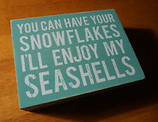 YOU CAN HAVE YOUR SNOWFLAKES Seashell Tropical Beach Christmas Decor Sign NEW