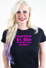 MARRIED TO THE WORLDS BEST BOLTER T SHIRT UNUSUAL VALENTINES GIFT