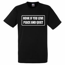 HONK IF YOU LIKE PIECE AND QUIET  T SHIRT BIKER GANG STYLE FUNNY