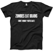 Zombies Eat Brains, Don't Worry You're Safe Mens Unisex T-Shirt