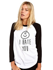 I Hate You | Smiley - Funny Tshirt Slogan Womens Baseball Top