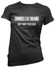Zombies Eat Brains, Don't Worry You're Safe Womens T-Shirt