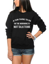 A Fun Thing To Do In The Morning Is Not Talk To Me Youth & Womens Sweatshirt
