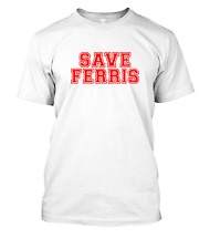 SAVE FERRIS Ferris Buellers Day Off Inspired T-shirt tee tshirt