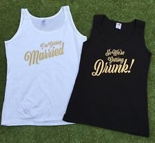 I'm getting married,so we're getting drunk! Hen/Bridal Party Vest Top - Pack Lot
