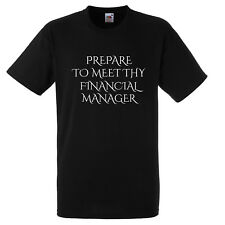 PREPARE TO MEET THY FINANCIAL MANAGER T SHIRT XMAS GIFT FUNNY