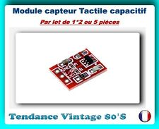 *** LOT DE 1*2 OU 5 MODULES CAPTEURS TACTILE CAPACITIF / ARDUINO ***