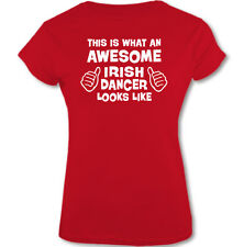 This Is What an Awesome Irlandés Bailarina Looks Like - Mujer Camiseta Graciosa
