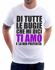t-shirt humor Di tutte le bugie...... - To give happiness by tshirteria f114
