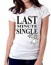 t-shirt donna humor Last minute single - To give happiness by tshirteria f104