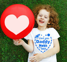 I love you Daddy to the moon and back Kid's unisex white t-shirt.