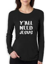 Y'all Need Jesus Christian Fashion Gifts Women Long Sleeve T-Shirt Gift Idea