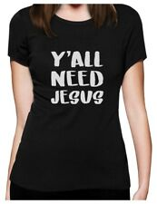 Y'all Need Jesus Christian Fashion Gifts Women T-Shirt Gift Idea