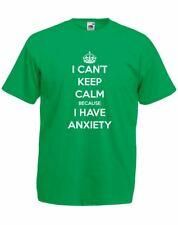 I Can't Keep Calm Because I Have Anxiety , Adults  Printed T-Shirt