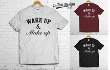 Wake up & make up T shirt Tumblr celine VOGUE Coco Homies dope SWAG crazy wasted