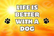 LIFE IS BETTER WITH A DOG - (A-H) Jumbo Fridge Magnet Ideal Gift / Present Puppy
