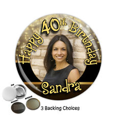 Large 75mm Personalised 18th 21st 30th 40th 50th Birthday PHOTO Badge ~ N38
