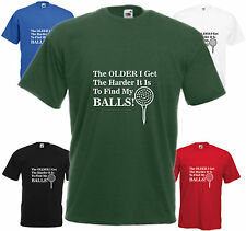 The Older HARDER TO FIND MY Esferas Divertido GOLF Camiseta Comedia Hombres