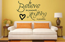 Creer en ti mismo,Anything is posible.