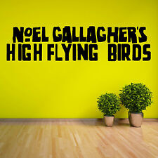 NOEL GALLAGHERS HIGH FLYING BIRDS OASIS  vinyl wall art sticker decal