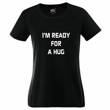 I'M READY FOR A HUG funny t shirts