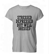 Stressed Depressed But Well Dressed Funny Hip Mens Womens TShirt Grey