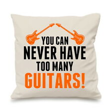You Can Never Have Too Many Guitars Rock Cushion Cover Pillow Gift