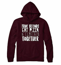 True Friends Eat Pizza And Complain Together Hoodie STP251