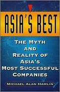 Asia*s Best - The Myth and Reality of Asia*s Most Successful Companies