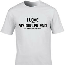 I LOVE IT WHEN MY GIRLFRIEND LETS ME WATCH HARTLEPOOL UNITED funny t shirt