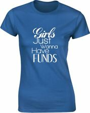 Brand88 - Girls Just Wanna Have Funds, Ladies Printed T-Shirt