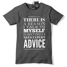 Reason i Talk To Myself Expert Advice Funny T Shirt Geek Tee Top Old Gift 475