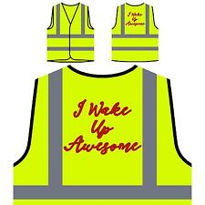 I wake up Awesome In Pink  Yellow Safety Jacket Vest gg9v