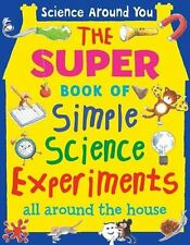 The Super Book of Simple Science Experiments