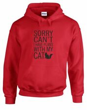 Sorry Can't I Have Plans With My Cat, Printed Hoodie