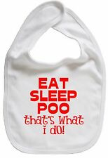 "DIVERTENTE NEONATO BAVAGLINO "" eat sleep Poo That's What I DO !"" BAMBINO REGALO"